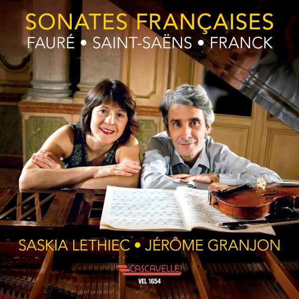 Sonates françaises - FAURÉ: Violin Sonata No. 1 in A Major - SAINT-SAËNS: Violin Sonata No. 1 in D Minor - Saskia Lethiec, violon - Jérôme Granjon, piano.