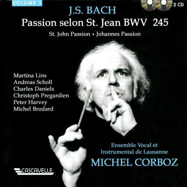 Johann Sebastian Bach: Passion selon St. Jean, BWV 245 - Ensemble Vocal et Instrumental de Lausanne - Michel Corboz (Live)