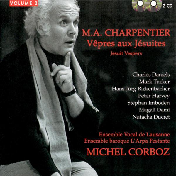 Marc-Antoine Charpentier: Vêpres aux Jésuites - Ensemble Vocal de Lausanne - Ensemble baroque L'Arpa Festante - Michel Corboz, direction